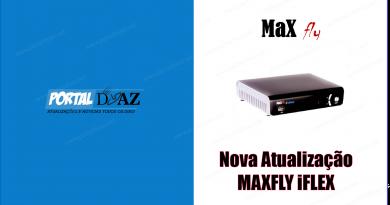Nova Atualização Maxfly iFlex V3341 – 27/02/2021
